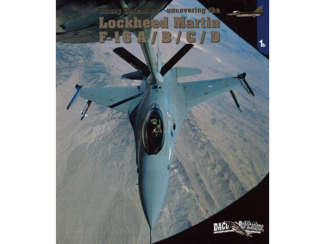 Uncovering the Lockheed Martin F-16 A / B / C & D